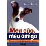 Meu Cão, Meu Amigo - Bruno Tausz