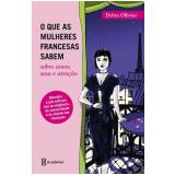 O que as Mulheres Francesas Sabem - Debra Ollivier