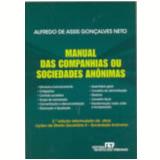 Manual das Companhias ou Sociedades Anônimas - Alfredo de Assis GonÇalves Neto
