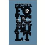 Eu, Pierre Rivière, Que Degolei Minha Mãe, Minha Irmã e Meu Irmão.. - Michel Foucault