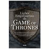 Lições Empresariais de Game Of Thrones - Carolina Tavares