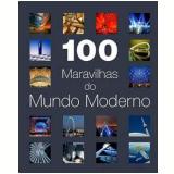 100 Grandes Maravilhas do Mundo Moderno - Ciranda Cultural