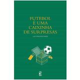 Futebol É uma Caixinha de Surpresas - Luiz Fernando Bindi