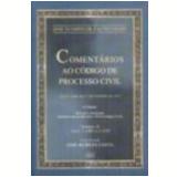 Coment�rios ao C�digo de Processo Civil Vol. 10 6� Edi��o - Jos� Olympio de Castro Filho