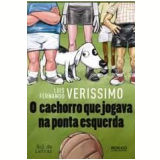 O Cachorro Que Jogava na Ponta Esquerda - Luis Fernando Verissimo