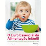 O Livro Essencial da Alimentação Infantil - Annabel Karmel