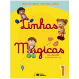 Linhas Mágicas 1º Ano - Ensino Fundamental I - Maria José Labriola De Campos, Olívia Maria Labriola De Campo