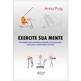 Exercite Sua Mente - Anna Puig