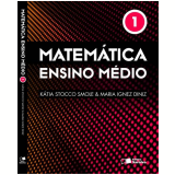 Matemática - Ensino Médio (vol.1) - Maria Ignez Diniz, Katia C. Stocco Smole