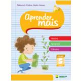 Aprender Mais - Hist�ria, Geografia, Ci�ncias - (vol. 5) - Ensino Fundamental I - 5� Ano - Deborah Padua Mello Neves
