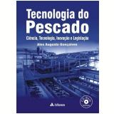 Tecnologia Do Pescado - Alex Augusto Gonçalves