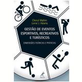 Gestao De Eventos Esportivos, Recreativos Turisticos - Dimensoes Teorias E Praticas - Cheryl Mallen