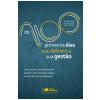 OS 100 PRIMEIROS DIAS QUE DEFINEM A SUA GESTÃO - Como Assumir o Controle, Formar Equipes e Obter Resultados (Ebook)