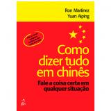 Como Dizer Tudo Em Chinês - Ron Martinez , Yuan Aiping