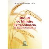 Manual Do Ministro Extraordinario Da Sagrada - Padre Feridinando Mancílio
