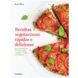 Receitas Vegetarianas Rápidas E Deliciosas - Rose Elliot