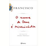 O Nome de Deus É Misericórdia - Papa Francisco