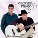 Chico Rey e Paraná - Minha Inspiração (CD) - Chico Rey E Paraná
