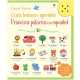 Primeiras Palavras Em Espanhol: Ouvir, Brincar E Aprender - Sam Taplin, Mairi Mackinnon