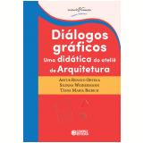 Diálogos Gráficos - Artur Renato Ortega, Silvana Weihermann, Tânia Maria Baibich
