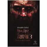 Apocalipse Zumbi - Depois Do Fim Do Mundo (Vol. 3) - Alexandre Callari