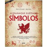Almanaque Ilustrado Símbolos - Mark O`connell, Raje Airey