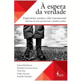 À Espera da Verdade - Haroldo Ceravolo Sereza, Joana Monteleone, Vitor Sion ...