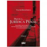 Prática Jurídica Penal - Válter Kenji Ishida
