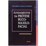 Fundamentos da Prótese Buco-Maxilo-Facial - Jose Roberto Vidulich de Rezende