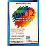Java 1.2 para Leigos Passo a Passo - Michael Morrison