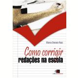 Como Corrigir Redações na Escola - Eliana Donaio Ruiz