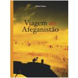 Viagem ao Afeganistão - Arthur Omar