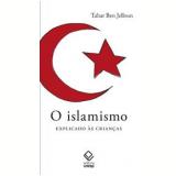 O Islamismo - Tahar Ben Jelloun
