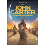 John Carter - Entre Dois Mundos - Stuart Moore
