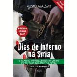 Dias De Inferno Na Síria - Klester Severo Cavalcanti Da Silva