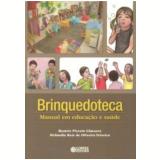 Brinquedoteca - Manual Em Educaçao E Saude - Beatriz Piccolo Gimenes