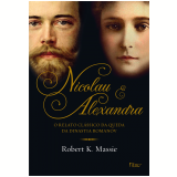 Nicolau e Alexandra - Robert K. Massie
