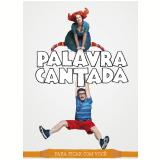 Palavra Cantada - Para Ficar Com Voc� - CD +  (DVD) - Palavra Cantada