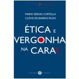 Ética e vergonha na cara! (Ebook) - Mario Sergio Cortella