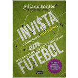 Invi$ta Em Futebol - Juliano Fontes
