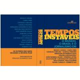 Tempos Inst�veis - Fernando De Barros E Silva