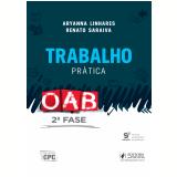 Trabalho - Prática - OAB (2ª Fase) - Renato Saraiva, Aryanna Linhares