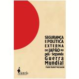 Segurança e Política Externa do Japão no Pós-Segunda Guerra Mundial -
