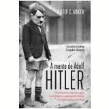 A Mente de Adolf Hitler - Walter C. Langer