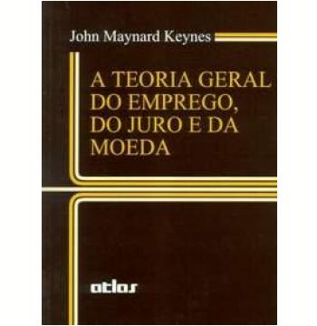 Teoria Geral do Emprego, do Juro e da Moeda