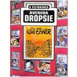 Avenida Dropsie: A Vizinhança - Will Eisner