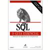 SQL O Guia Essencial Manual de Refer�ncia Profissional