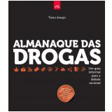 Almanaque das Drogas - Tarso Araújo