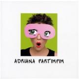 Adriana Partimpim (prime Selection) (CD) - Adriana Partimpim
