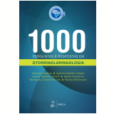 1000 Perguntas E Respostas Em Otorrinolaringologia - Adriana Hachiya, Agr�cio Nubiato Crespo, Carlos Takahiro Chone ...